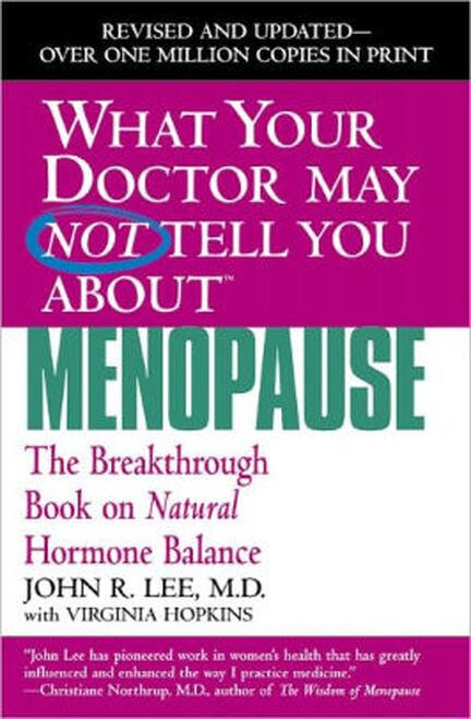 What Your Doctor May Not Tell You About Menopause   John R. Lee MD