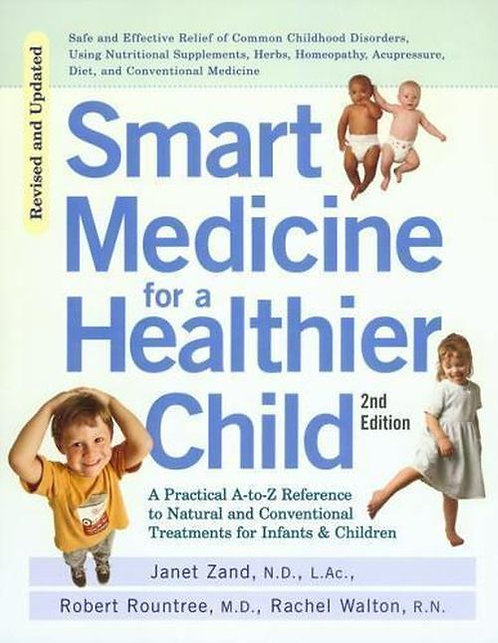 Smart Medicine for a Healthier Child  Janet Zand ND, Robert Rountree MD and Rach