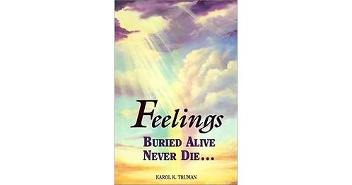 Feelings Buried Alive Never Die  Karol K. Truman