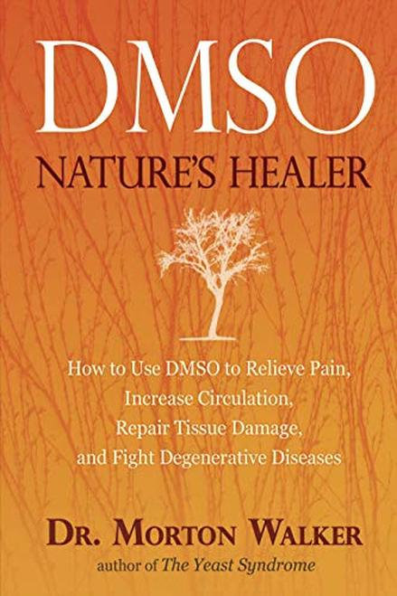 DMSO Nature's Healer  Dr. Morton Walker