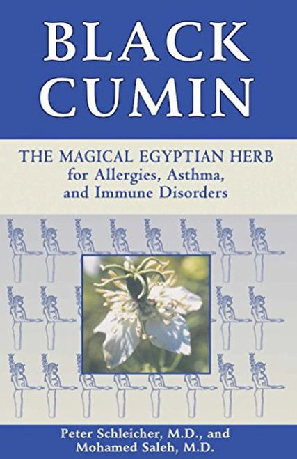 Black Cumin The Magical Egyptian Herb  Peter Schleicher MD and Mohamed Saleh MD
