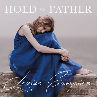 Louise Campion Hold me Father EP cover page