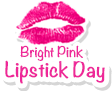 "GLOSS ""puckers up"" for Pink Hope's Bright Pink Lipstick Day"