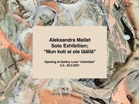 """Solo exhibition; """"Mun Koti Ei Ole Täällä"""""""