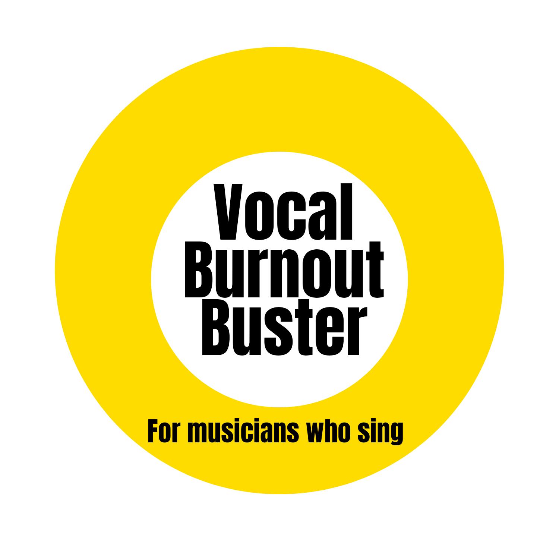 Vocal Burnout Buster