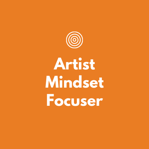 Artist mindset focuser