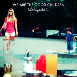 WE ARE THE GOOD CHILDREN