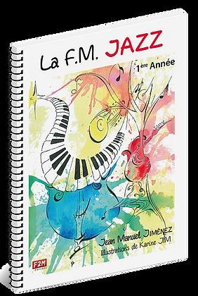 La F.M Jazz 1ère Année - Vol 1 -  Jean Manuel Jiménez