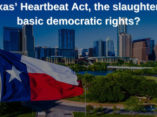 Texas' Heartbeat Act, the slaughter of basic democratic rights?