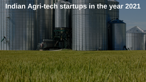 Indian Agri-tech startups in the year 2021