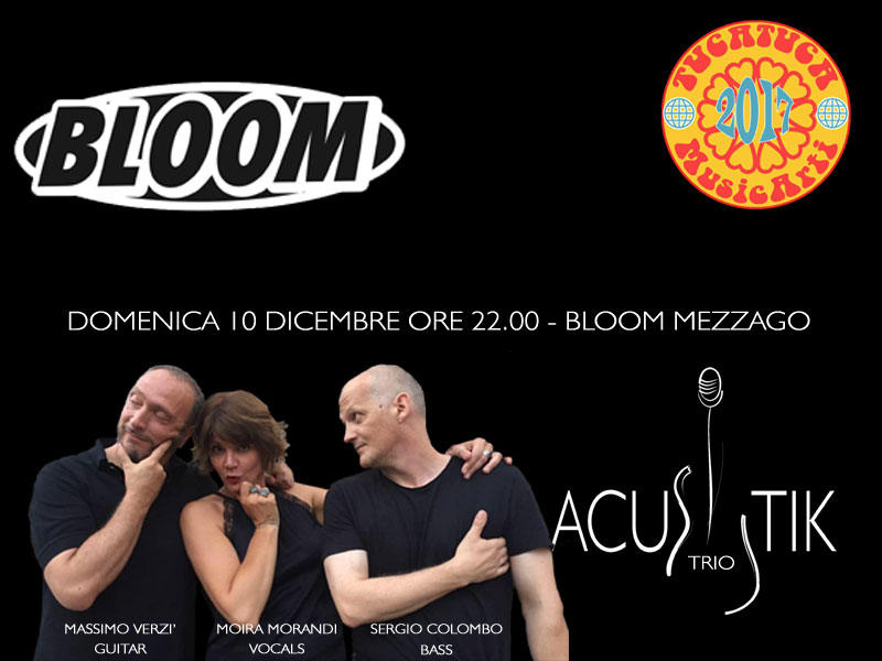 ACUSTIK TRIO @ BLOOM MEZZAGO
