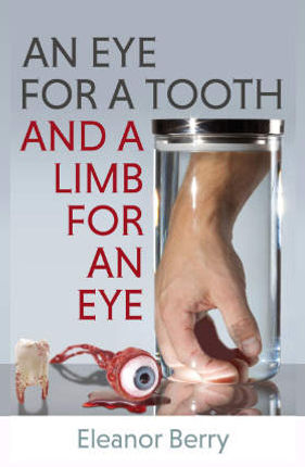 An Eye for a Tooth, a Limb for an Eye