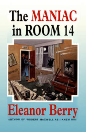 The Maniac in Room 14
