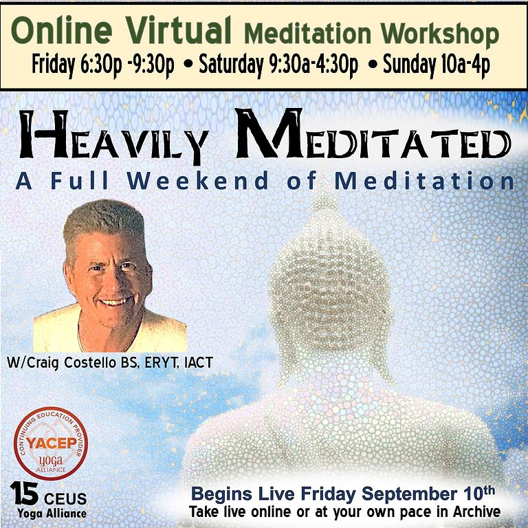 Heavily Meditated: Online Weekend Meditation Workshop
