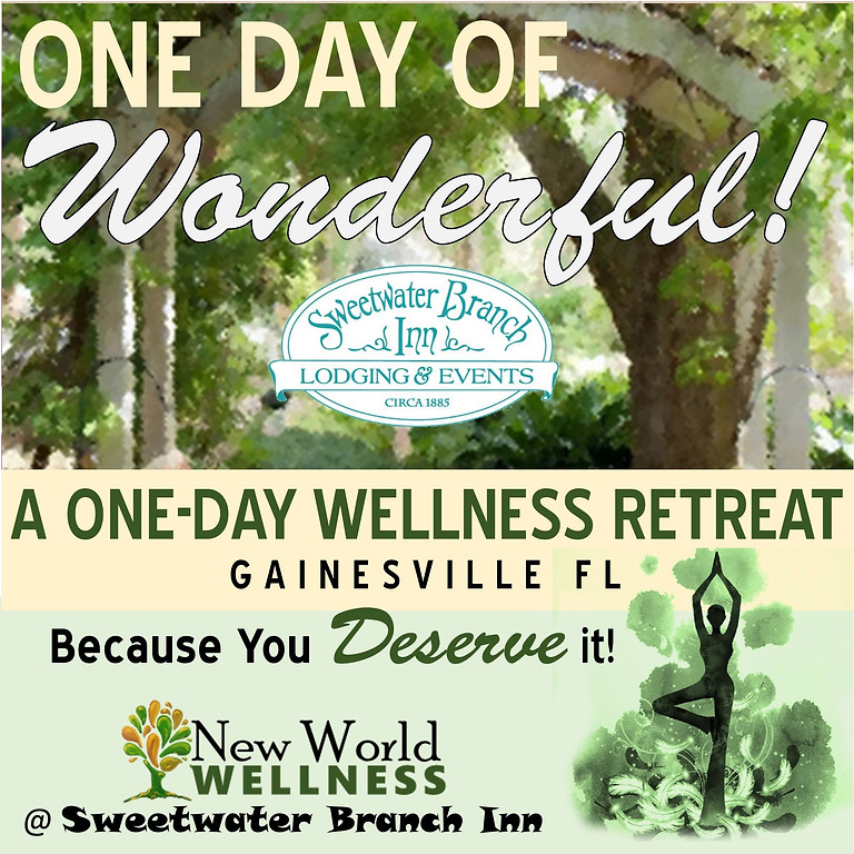 One Day of Wonderful! A One-Day Wellness Retreat @Sweetwater Branch inn.