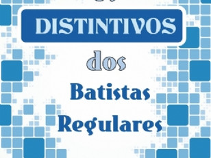 Os Distintivos dos Batistas Regulares