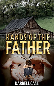 Hands of The Father by author Darrell Case