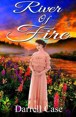 River of Fire by author Darrell Case