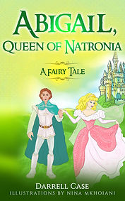 Abigail Queen of Natronia by author Darrell Case