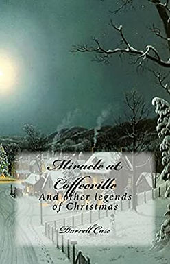 Miracle at Coffeeville by author Darrell Case