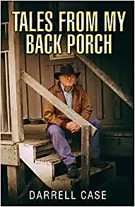 Tales from My Back Porch by author Darrell Case