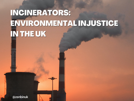 Incinerators: Environmental Injustice in the UK Waste Industry
