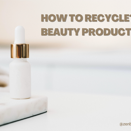 How do I recycle?: Beauty Products