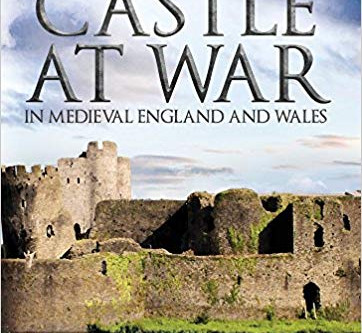 Book Review: The Castle at War in Medieval England and Wales
