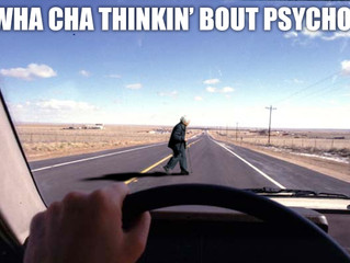 Wha Cha Thinkin' Psycho?