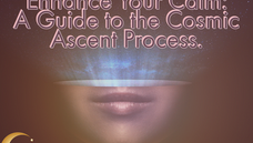 Enhance Your Calm: A Guide to the Cosmic Ascent Process.