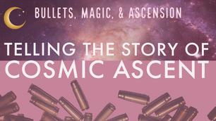 Bullets, Magic, & Ascension