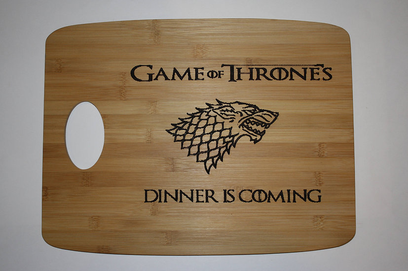 """Game of Thrones Cutting Board Laser Engraved Game of Thrones """"Dinner is Coming"""""""