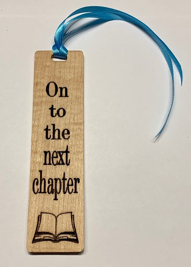 "Bookmark Laser Engraved  ""On to the next chapter"" Wooden Bookmark"