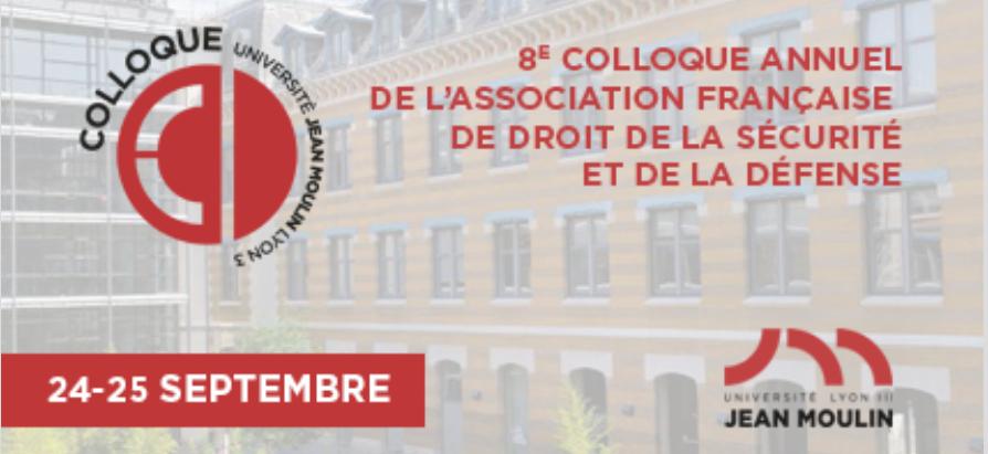 8e Colloque annuel de l'Association Française de Droit de la Sécurité et de la Défense