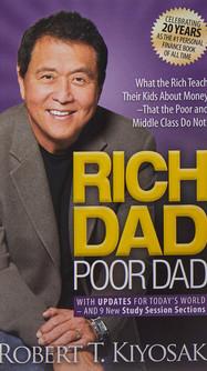 Rich Dad Poor Dad by: Robert Kiyosaki