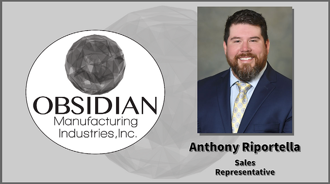 Obsidian Manufacturing Bolsters Sales Team with Addition of Riportella