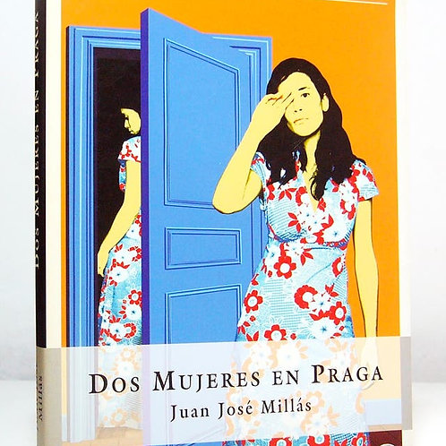 DOS MUJERES EN PRAGA (JUAN JOSE MILLAS)