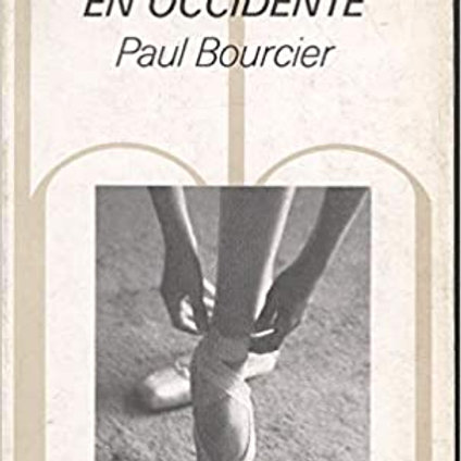 HISTORIA DE LA DANZA EN OCCIDENTE (PAUL BOURCIER)