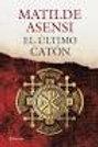 El último catón (Matilde Asensi)