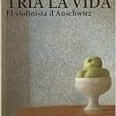 Tria La Vida, el Violinista D'Auschwitz (JACQUES STROUMSA)