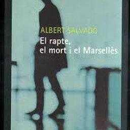 EL RAPTE, EL MORT I EL MARSELLES (edición en catalán) ALBERT SALVADO