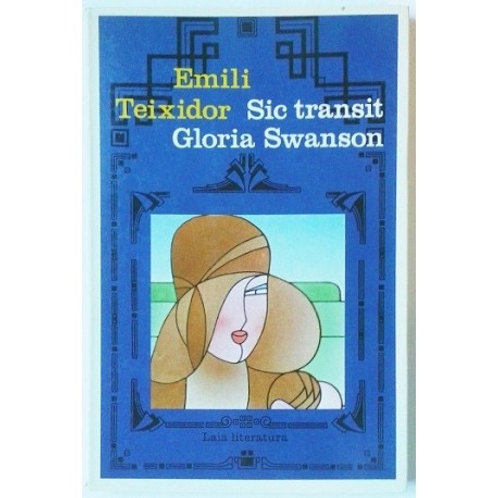 Sic transit Gloria Swanson (Emili Teixidor)