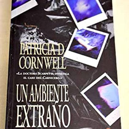 UN AMBIENTE EXTRAÑO (SERIE KAY SCARPETTA 8) PATRICIA CORNWELL