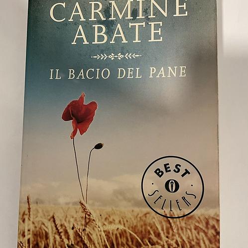IL BACIO DEL PANE (edición en italiano) CARMINE ABATE