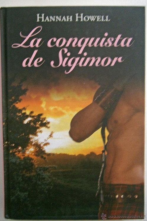 LA CONQUISTA DE SIGIMOR (HANNAH HOWEL)
