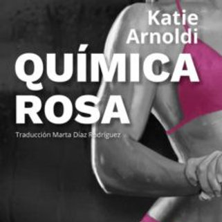 QUIMICA ROSA (KATIE ARNOLDI)