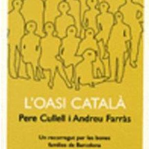 L'OASI CATALÀ (PERE CULLELL , ANDREU FARRAS)