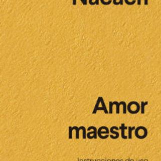 AMOR MAESTRO: INSTRUCCIONES DE USO (PABLO NACACH)