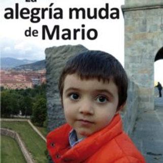 LA ALEGRIA MUDA DE MARIO (AMAYA ARIZ ARGAYA)