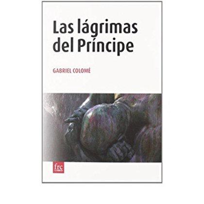 Las lágrimas del príncipe (Gabriel Colomé)